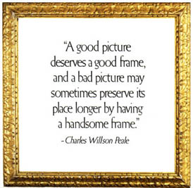 A 19th-century carved and gilded Italian frame with quote: 'A good picture deserves a good frame, and a bad picture may sometimes preserve its place longer by having a handsome frame.' - Charles Wilson Peale